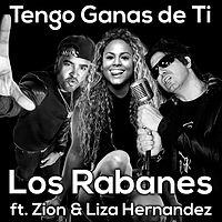 Tengo Ganas de Ti - Los Rabanes ft Zion & Liza Hernandez.mp3