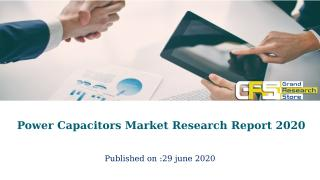Power Capacitors Market Research Report 2020.pptx