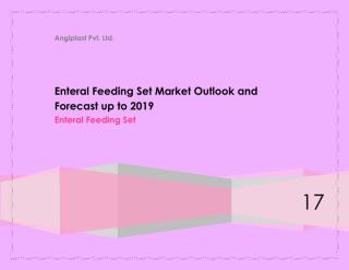 Enteral Feeding Set Market Outlook and Forecast up to 2019.pdf