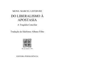 Do Liberalismo à Apostasia - A Tragédia Conciliar, Monsenhor Marcel Lefebvre.pdf