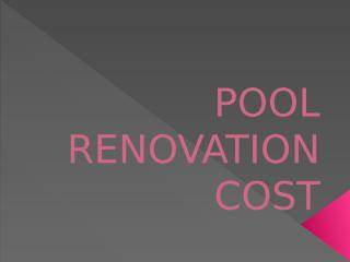 POOL RENOVATION COST(ppt).pptx