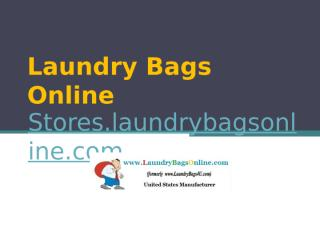 Customized Laundry Bags - Stores.laundrybagsonline.com (1).pptx